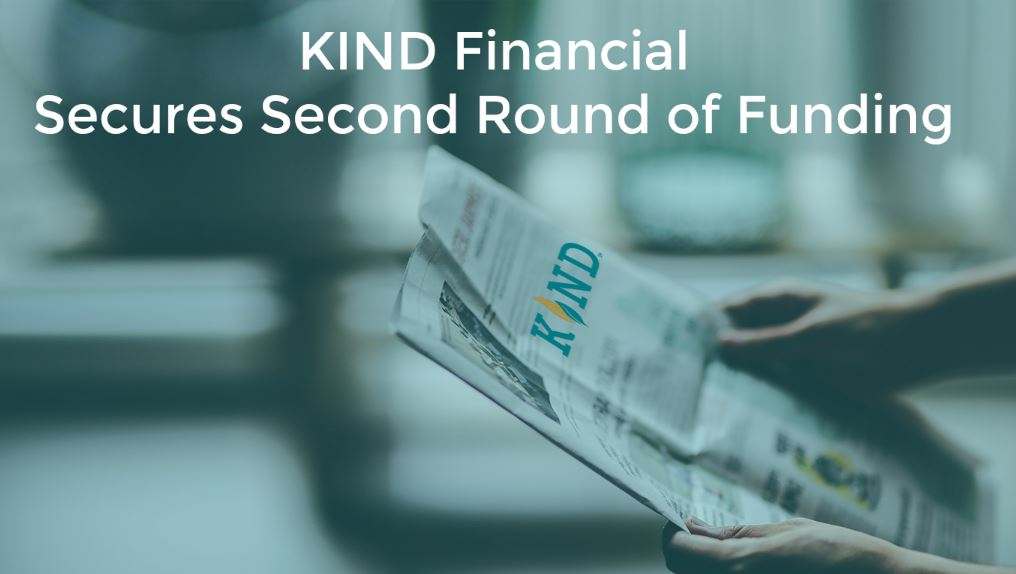 February 25, 2015 – Kind Financial Secures Second Round Of Funding