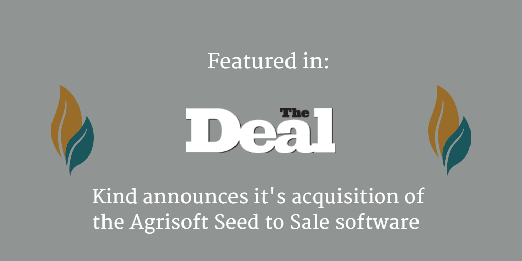The Deal covers when kind financial acquries agrisoft seed to sale