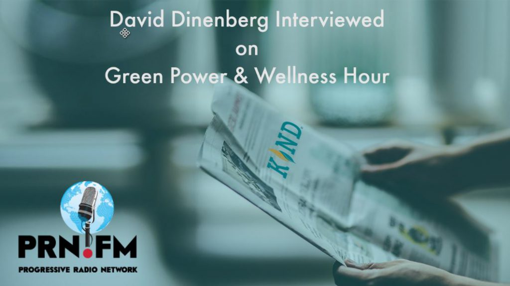 David Dinenberg Interviewed On PRN's Green Power And Wellness Hour